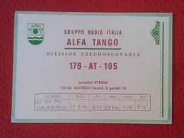 POSTAL POST CARD QSL RADIOAFICIONADOS RADIO AMATEUR GRUPPO ALFA TANGO ITALIA CZECHOSLOVAKIA CHECOSLOVAQUIA HAVIROV VER F - Tarjetas QSL