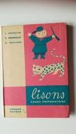 LISONS Cours Préparatoire  Nathan Houblain Grenouillet Gaillard Imagé  Par A. Et G. GREE 1961   Tres Rare - 6-12 Ans