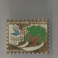 Pin's La Poste Roubaix Fosse Aux Chênes - Postes
