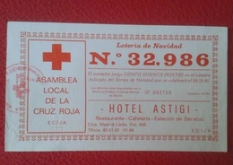 PARTICIPACIÓN DE LOTERÍA NAVIDAD 1986 LA CRUZ ROJA ÉCIJA HOTEL ASTIGI RED CROSS SPAIN CROIX ROUGE 1986 LOTERIE LOTTERY - Billetes De Lotería
