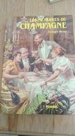Les Mémoires Du Champagne. Georges Renoy. Moët Et Chandon - Veuve Clicquot -;Epernay - Reims - Jules Klein - Vendanges - Gastronomie
