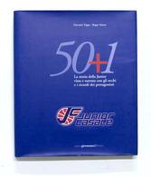 Basket - G. Teppa - 50+1 La Storia Della Junior Casale - 1^ Ed. 2008 - Libros, Revistas, Cómics