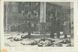 Fascio. Fascista. Fascismo. MUSSOLINI. PIAZZALE LORETO. 139 - Guerra 1939-45