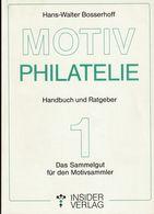 """Bosserhoff """"Motiv-Philatelie - Handbuch Und Ratgeber - Band 1: Das Sammelgut Für Den Motivsammler"""" - Tematica"""