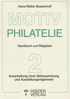 """Bosserhoff """"Motiv-Philatelie - Handbuch Und Ratgeber - Band 2: Ausarbeitung Einer Motivsammlung Und Reglement"""" - Tematica"""