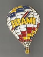 Pin's Sesame (montgolfière) - Montgolfières