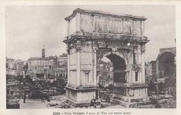 Postcard Roma Foro Romano L'arco Di Tito Coi Nuovi Scavi My Ref  B13520 - Other Monuments & Buildings