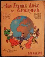 Blin / Kuhn / Ozouf - Mon Premier Livre De Géographie - Librairie Delagrave - ( 1958 ) . - 6-12 Ans