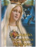 Italia - Il Rosario, La Preghiera Della Pace - Padre Joao Scognamiglio Cla Dias - 2007 - Pope Benedict XVI - 32 Pages - Religion