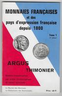 ARGUS THIMONIER  - Monnaies Françaises - Et Des Pays D'expression Française Depuis 1800 - Tome 1 - 1975 - Livres & Logiciels