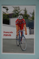 CYCLISME: CYCLISTE : FRANCOIS PERVIS - Cyclisme