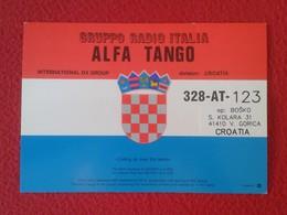 POSTAL POST CARD QSL RADIOAFICIONADOS RADIO AMATEUR GRUPPO ALFA TANGO ITALIA FLAG BANDERA CROATIA CROACIA HRVATSKA VER - Tarjetas QSL
