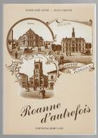42 - ROANNE  -  Roanne D'autrefois - Marie José ASTRE Et Jean CABOTSE - - Pays De Loire