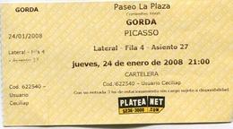 GORDA - PICASSO. LATERAL, FILA 4, ASIENTO 25. EN PASEO LA PLATA, ARGENTINA. FECHA: 24/01/2008. TICKET ESPECTACULO -LILHU - Tickets - Entradas