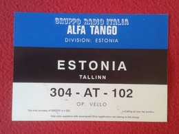 POSTAL POST CARD QSL RADIOAFICIONADOS RADIO AMATEUR GRUPPO ALFA TANGO ITALIA ESTONIA TALLINN ESTONIE EESTI FLAG BANDERA - Tarjetas QSL