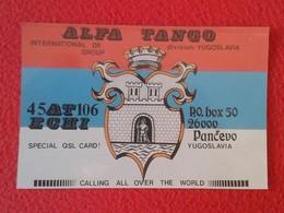 POSTAL POST CARD QSL RADIOAFICIONADOS RADIO AMATEUR ALFA TANGO INTERNATIONAL DX GROUP YUGOSLAVIA JUGOSLAVIJA VER FOTOS - Tarjetas QSL
