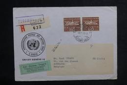 NATIONS UNIES - Enveloppe En Recommandé De Genève Pour La Belgique En 1967 - L 38726 - Cartas