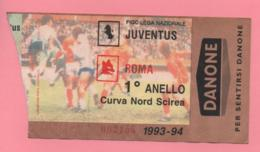 Biglietto D'ingresso Stadio Juventus Roma 1993-94 - Tickets D'entrée