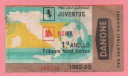 Biglietto D'ingresso Stadio Juvetus Roma 1992-93 - Tickets - Vouchers
