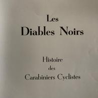 JACMAIN L. Les Diables Noirs. Histoire Des Carabiniers Cyclistes. Bruxelles, J. & A. Janssens, 1953, Ed. Numérotée - Guerre 1914-18