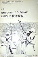 Militaria Crociani Viotti Le Uniformi Coloniali Libiche 1912-1942 -1^  Ed. 1978 - Libros, Revistas, Cómics