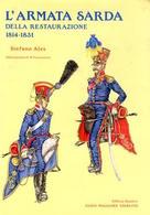 Militaria - Ales - L'armata Sarda Della Restaurazione 1814 - 1831 - 1^ Ed. 1987 - Libros, Revistas, Cómics