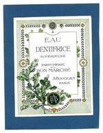 Etiquette PARFUMERIE Du BON MARCHE - EAU DENTIFRICE - Etiketten