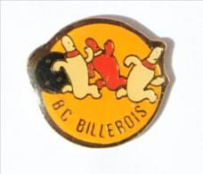 Pin's B.C BILLEROIS - Quilles De Bowling Fuyant La Boule - I440 - Bowling