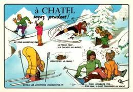 """CPM - CHATEL - ILLUSTRATION """"Soyez Prudent"""" - HUMOUR Sur Le SKI - Châtel"""