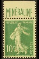 1924-26 10c Green Sower With 'MINERALINE' Printed Advert On Upper Selvage, Yvert 188A, Never Hinged Mint, Fresh & Scarce - France