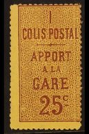 """PARCEL POST 1892 25c Brown On Yellow With Type I Inscription """"APPORT A LA GARE"""", Perf 13½, Yvert 3, Fine Mint. A Scarce  - France"""