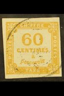 POSTAGE DUE 1871-78 60c Ochre, Yvert 8 Or SG D216, Fine Used With Four Good To Large Margins And Light Cancel, Scarce An - France