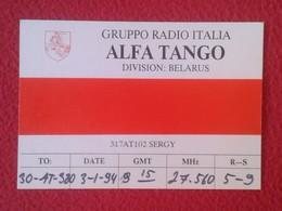 POSTAL POST CARD QSL RADIOAFICIONADOS RADIO AMATEUR GRUPPO ALFA TANGO ITALIA DIVISION BELARUS BIELORRUSIA BIÉLORRUSIE - Tarjetas QSL