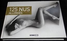 Adulte - 125 Nus Allongés - Olivier Louis - Editions Esi 2012 - Arte