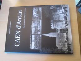 Caen D'antan Maurice-Juhasz Muriel Pluvinage Jean-Claude Pigache Gérard CARTES POSTALES ANCIENNES CPA - Livres
