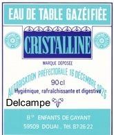 """Ancienne étiquette Eau Gazéifiée  Brasserie Des Enfants De Gayant Douai - Nord - """" Cristalline """" - Other"""