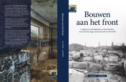 Bouwen Aan Het Front Jan Vancoillie Kristof Blieck NIEUW BOEK Memorial Museum Passchendaele 1917 Bunker Beton Flandern - Guerre 1914-18