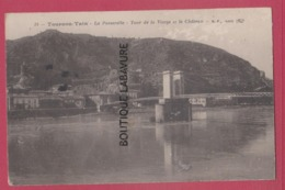26 - TOURNON TAIN--La Passerelle Vue De La Vierge Et Le Chateau - Altri Comuni