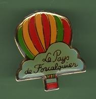 MONTGOLFIERE *** LE PAYS DE FORCALQUIER *** 1037 (80) - Montgolfières