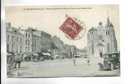 27 - LE NEUBOURG ( Eure ) - Place Dupont-de-l' Eure Et Rue De La République - Le Neubourg