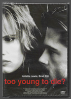 DVD Too Young To Die?  Juliette Lewis   Brad Pitt - Drame