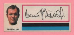 Figurina Panini Fuori Raccolta 1971/72 Con Velina - Frustalupi - Trading Cards