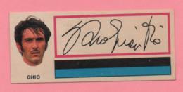 Figurina Panini Fuori Raccolta 1971/72 Con Velina - Ghio - Trading Cards