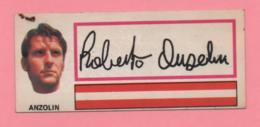 Figurina Panini Fuori Raccolta 1971/72 Con Velina - Anzolin - Trading Cards