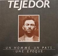 TEJEDOR, Un Homme, Un Pays, Une Epoque. Editions Arts & Traditions Rurales.1985. - Languedoc-Roussillon