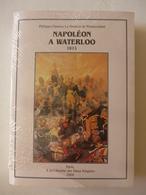 Philippe - Gustave Le Doulcet De Pontécoulant -  Napoléon à Waterloo 1815  / 2004 - éd. à La Librairie Des Deux Empires - Historia