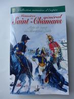 Mémoires Du Général Saint- Chamans, Aide De Camp Du Maréchal Soult   / 2008 - éd. LCV - Histoire