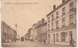 Gilly - La Poste Et La Chaussée De Châtelet - Animé - Tram à Vapeur - Edition Belge Bruxelles 15 - Charleroi