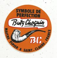 Autocollant , Pipes ,BUTZ-CHOQUIN ,maitre PipIer à SAINT CLAUDE - Stickers