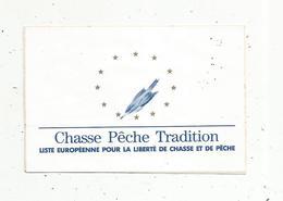 Autocollant , POLITIQUE ,CHASSE PÊCHE TRADITION ,liste Européenne Pour La Liberté De Chasse Et De Pêche - Autocollants